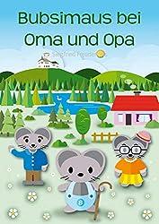 Bubsimaus bei Oma und Opa (German Edition)