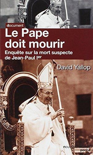 Le pape doit mourir : Enquête sur la mort suspecte de Jean-Paul Ier par David Yallop