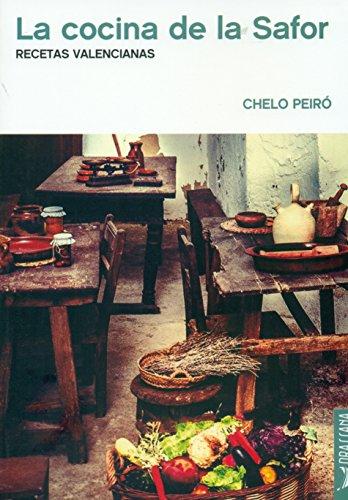 La cocina de la Safor: Recetas valencianas (Tastaolletes) por Chelo Peiró Sanchis