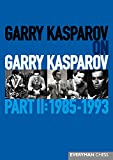Garry Kasparov on Garry Kasparov, Part 2: 1985-1993 (English Edition)