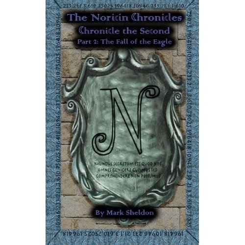 Chronicle the Second Part 2: The Fall of the Eagle (The Noricin Chronicles Book 6) (English Edition)