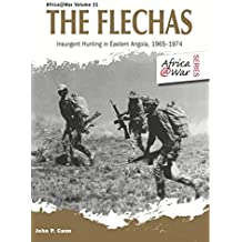 The Flechas: Insurgent Hunting in Eastern Angola, 1965–1974 (Africa @ War Series)