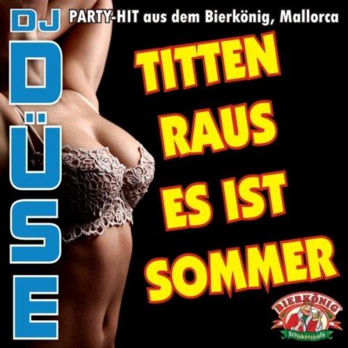 Titten Raus, Es Ist Sommer [Ex...