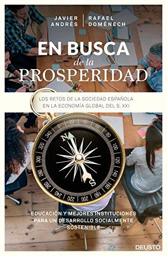 En busca de la prosperidad: Los retos de la sociedad española en la economía global del siglo XXI por Javier Angel Andrés Domingo