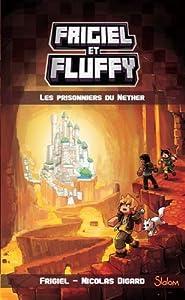 """Afficher """"Frigiel et Fluffy n° 2 Les prisonniers du Nether"""""""