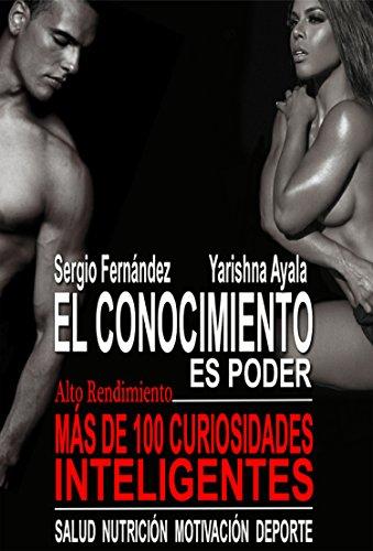 El conocimiento es poder: Más de 100 curiosidades inteligentes (Spanish Edition)