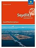 Seydlitz Geographie - Ausgabe 2016 für die Sekundarstufe II in Sachsen-Anhalt: Schülerband Qualifikationsphase