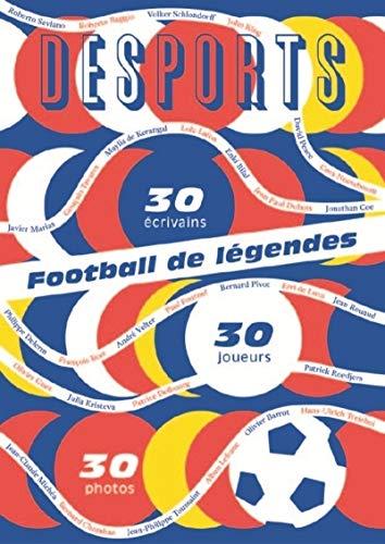 Football de légendes, une histoire européenne. 30 par Andrei iourevitch Kourkov, Andre Velter, David Peace