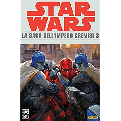 Star Wars Legends - La Saga Dell'impero Cremisi 3