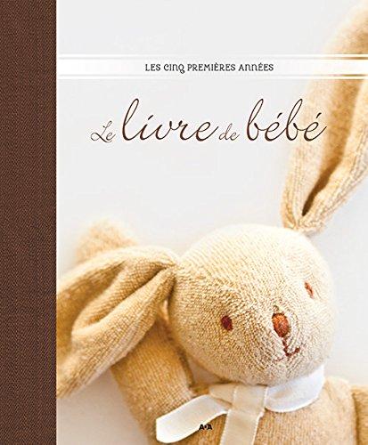 Le livre de bébé : Les cinq premières années