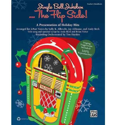 [(Jingle Bell Jukebox . . . the Flip Side!: A Presentation of Holiday Hits Arranged for 2-Part Voices (Kit), Book & CD (Book Is 100% Reproducible))] [Author: Sally K Albrecht] published on (May, 2012)