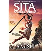 Sita: Warrior of Mithila: An adventure thriller that follows Lady Sita's journey, set in mythological times (Ram Chandra Series)