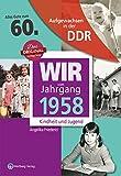 Aufgewachsen in der DDR - Wir vom Jahrgang 1958 - Kindheit und Jugend: 60. Geburtstag - Angelika Friederici