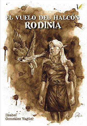 Reseña El vuelo del halcón. Rodinia, de Isabel González Yagüe - Cine de Escritor