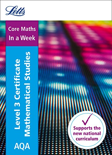 Letts A-level Revision Success – AQA Level 3 Certificate Mathematical Studies: In a Week