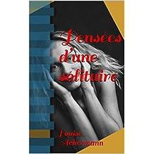 Pensées d'une solitaire (French Edition)
