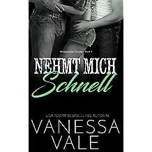 Nehmt Mich Schnell (Bridgewater County 3) (German Edition)