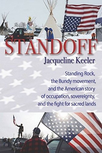 Standoff: Standing Rock, the Bundy Movement, and the American Story of Occupation, Sovereignty, and the Fight for Sacred Lands (English Edition)