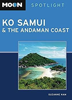 Moon Spotlight Ko Samui & the Andaman Coast von [Nam, Suzanne]