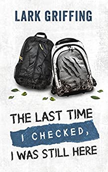 The Last Time I Checked, I Was Still Here (English Edition) de [Griffing, Lark]