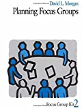 MORGAN: PLANNING FOCUS GROUPS (PAPER) START TO FINISH (Focus Group Kit, Band 2)