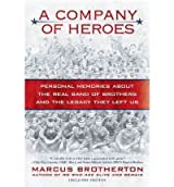 (A Company of Heroes: Personal Memories about the Real Band of Brothers and the Legacy They Left Us) By Brotherton, Marcus (Author) paperback on (05 , 2011)