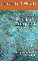 Emailer's Copyright: Using Your Email's Timestamp (English Edition)