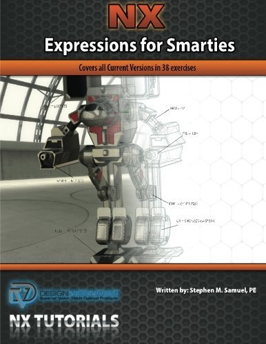 nx-expressions-for-smarties-covers-all-current-versions-in-38-exercises-by-stephen-m-samuel-pe-2013-