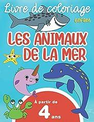 Livre de Coloriage Animaux de la Mer: 54 coloriages pour Enfants à partir de 4 ans, Grand Format