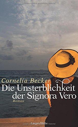 Buchseite und Rezensionen zu 'Die Unsterblichkeit der Signora Vero' von Cornelia Becker