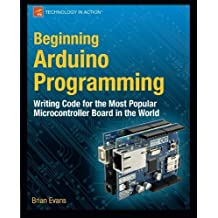 Beginning Arduino Programming (Technology in Action) by Brian Evans (2011-10-11)
