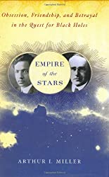 Empire of the Stars: Obsession, Friendship, and Betrayal in the Quest for Black Holes