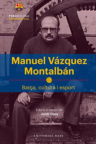Manuel Vázquez Montalbán (Base Històrica) por Manuel Vázquez Montalbán