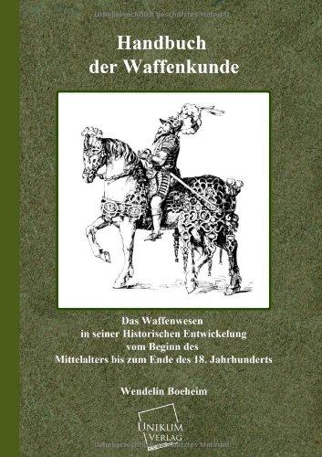 Handbuch der Waffenkunde: Das Waffenwesen in seiner historischen Entwicklung