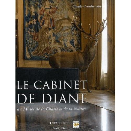 Le cabinet de Diane : Au Musée de la Chasse et de la Nature