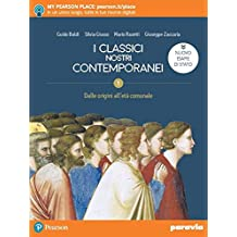 I classici nostri contemporanei. Nuovo esame di Stato. Per le Scuole superiori. Con e-book. Con espansione online: 1