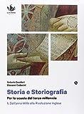 Storia e storiografia. Per le Scuole superiori. Con e-book. Con espansione online: 1
