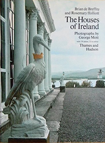 The Houses of Ireland: Domestic Architecture from the Mediaeval Castle to the Edwardian Villa