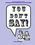 You Don't Say!: An Irreverent Compendium of All Kinds of Stuff to Make You a More Interesting Person (English Edition)