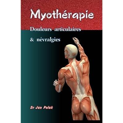 Myotherapie: Douleurs articulaires et nevralgies