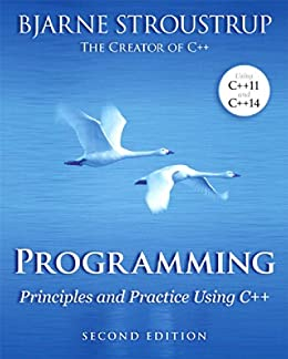 Programming: Principles and Practice Using C++ by [Stroustrup, Bjarne]