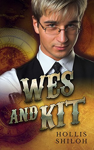 Wes and Kit (steampunk mystery gay romance) (English (Steampunk Kit)