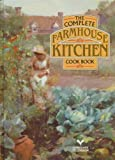 Cover of: The Complete Farmhouse Kitchen Cook Book |