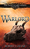 Warlord (The Sanctuary Series Book 6) (English Edition)