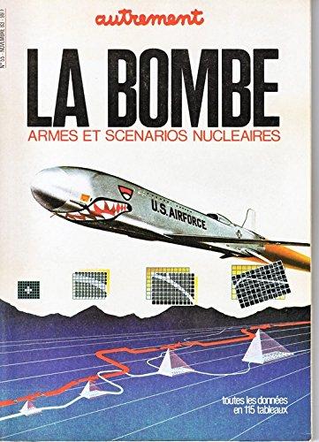 La bombe: Armes et scénarios nucléaires (Autrement)