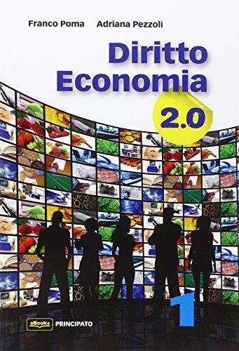 Diritto economia 2.0. Con e-book. Con espansione online. Per le Scuole superiori: 1