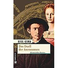 Das Duell der Astronomen: Historischer Roman (Historische Romane im GMEINER-Verlag)