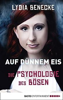 Auf Dünnem Eis Die Psychologie Des Bösen