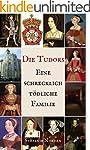 Die Tudors: Eine schrecklich tödliche...