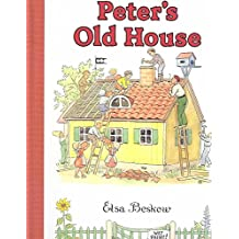 [(Peter's Old House)] [By (author) Elsa Beskow ] published on (October, 1996)